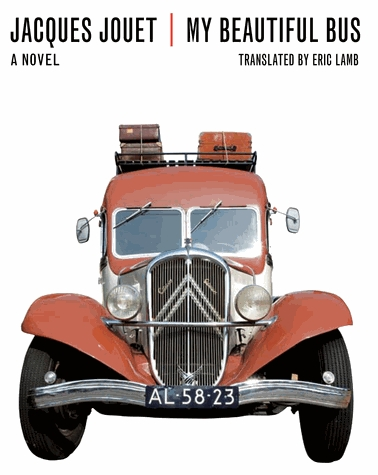 MY BEAUTIFUL BUS by Jacques Jouet, translated by Eric Lamb reviewed by Michelle Fost
