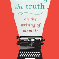 HANDLING THE TRUTH: ON THE WRITING OF MEMOIR by Beth Kephart reviewed by Stephanie Trott