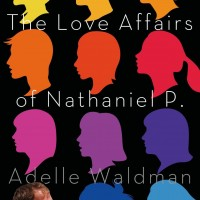 THE LOVE AFFAIRS OF NATHANIEL P. by Adelle Waldman reviewed by Nathaniel Popkin