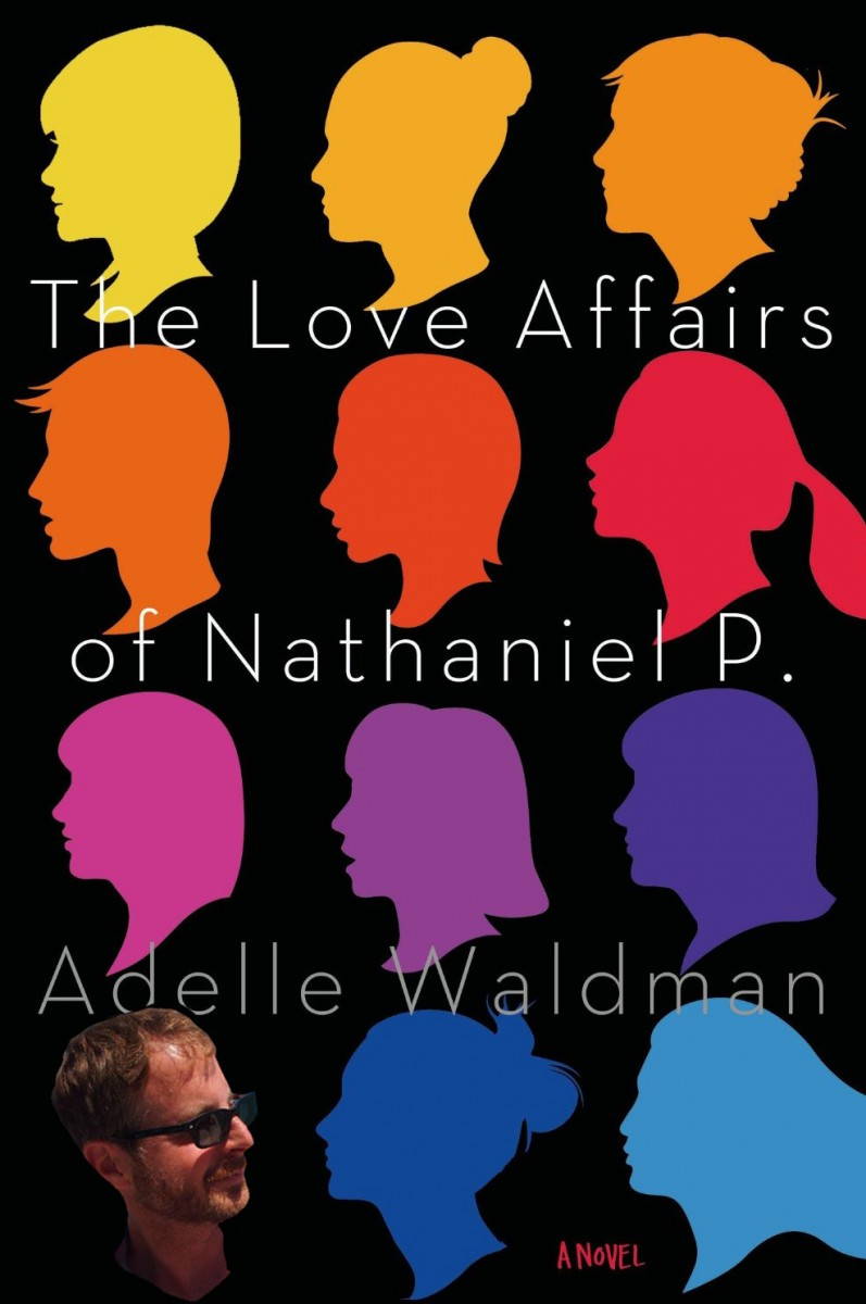 The Love Affairs of Nathaniel P. cover art. Different-colored profiles of women with different hairstyles