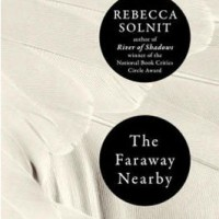 THE FARAWAY NEARBY by Rebecca Solnit reviewed by Colleen Davis