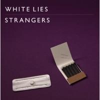 White Lies, Strangers