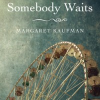 WHERE SOMEBODY WAITS by Margaret Kaufman reviewed by Nathaniel Popkin