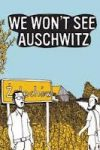 WE WON'T SEE AUSCHWITZ By Jérémie Dres reviewed by Stephanie Trott