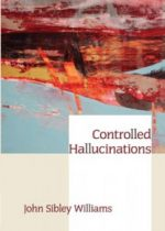 CONTROLLED HALLUCINATIONS by John Sibley Williams reviewed by Anna Strong