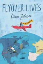 FLYOVER LIVES: A MEMOIR by Diane Johnson reviewed by Colleen Davis
