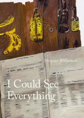 I Could See Everything by Margaux Williamson