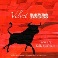 VELVET RODEO  by Kelly McQuain reviewed by Matthew Girolami