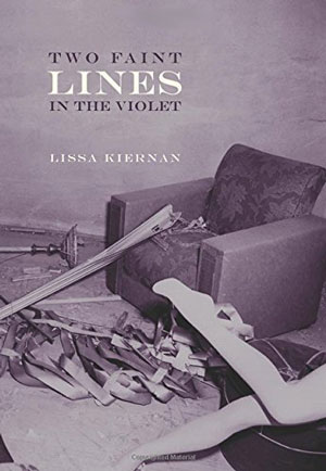 TWO FAINT LINES IN THE VIOLET by Lissa Kiernan reviewed by Carlo Matos