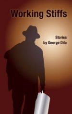 WORKING STIFFS by George Dila reviewed by Jon Busch