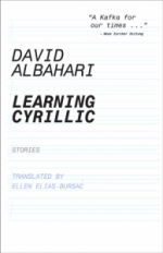 LEARNING CYRILLIC by David Albahari reviewed by Jon Busch
