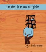 THE GHOST IN US WAS MULTIPLYING by Brent Armendinger reviewed by Johnny Payne