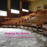 UNDOING THE DEMOS: Neoliberalism's Stealth Revolution by Wendy Brown reviewed by Irami Osei-Frimpong
