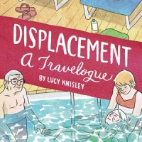 DISPLACEMENT by Lucy Knisley reviewed by Travis DuBose
