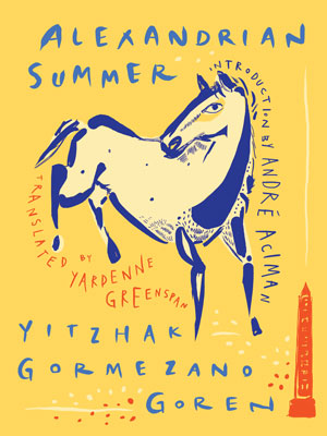 ALEXANDRIAN SUMMER by Yitzhak Gormezano Goren reviewed by Justin Goodman