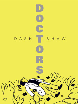 DOCTORS by Dash Shaw reviewed by Brian Burmeister