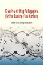 CREATIVE WRITING PEDAGOGIES FOR THE TWENTY-FIRST CENTURY edited by Alexandria Peary and Tom C. Hunley reviewed by Lynn Levin