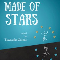 A HOUSE MADE OF STARS by Tawnysha Greene reviewed by Kathryn Kulpa
