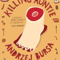KILLING AUNTIE by Andrzej Bursa reviewed by Jacqueline Kharouf