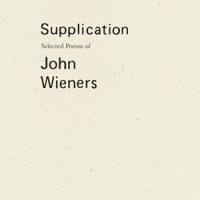 SUPPLICATION: Selected Poems by John Wieners reviewed by J.G. McClure
