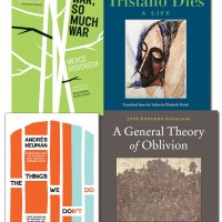 WAR, SO MUCH WAR by Mercè Rodoreda TRISTANO DIES by Antonio Tabucchi A GENERAL THEORY OF OBLIVION by José Eduardo Agualusa THE THINGS WE DON'T DO by Andrés Neuman reviewed by Nathaniel Popkin