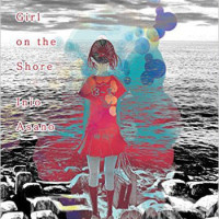 A GIRL ON THE SHORE, a graphic narrative by Inio Asano, reviewed by Nathan Chazan