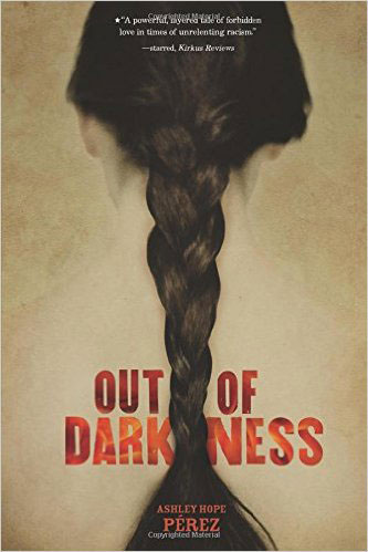 OUT OF DARKNESS by Ashley Hope Pérez reviewed by Leticia Urieta