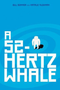 A 52-HERTZ WHALE, a YA novel by Bill Sommer and Natalie Haney Tilghman, reviewed by Kristie Gadson