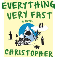 ALMOST EVERYTHING VERY FAST, a novel by Christopher Kloeble, reviewed by Elizabeth Mosier