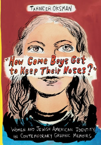 "Book jacket for ""How Come Boys Get to Keep Their Noses?"" by Tahneer Oksman"