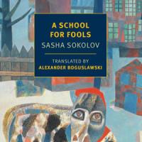 A SCHOOL FOR FOOLS, a novel by Sasha Sokolov reviewed by Kenna O'Rourke