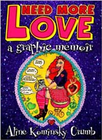 Book jacket for Need More Love: A Graphic Memoir by Aline Kominsky Crumb