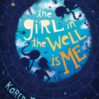 THE GIRL IN THE WELL IS ME, a middle years novel by Karen Rivers, reviewed by Rebecca Lee