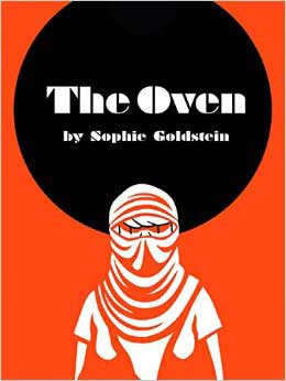 THE OVEN, a graphic narrative by Sophie Goldstein, reviewed by Brian Burmeister