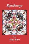 KALEIDOSCOPE, poems by Tina Barr, reviewed by Jeff Klebauskas