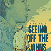 SEEING OFF THE JOHNS, a young adult novel by Rene S. Perez II reviewed by Leticia Urieta