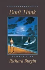 DON'T THINK, stories by Richard Burgin, reviewed by Lynn Levin