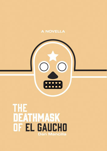 The-Deathmask-of-El-Gaucho