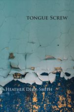 TONGUE SCREW, poems Heather Derr-Smith, reviewed by Johnny Payne