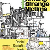 AMONG STRANGE VICTIMS, a novel by Daniel Saldaña París, reviewed by Lillian Brown