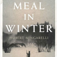A MEAL IN WINTER by Hubert Mingarelli reviewed by Jeanne Bonner