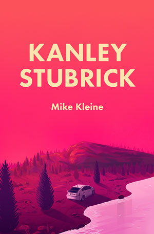 Kanley Stubrick by Mike Kleine reviewed by Justin Goodman