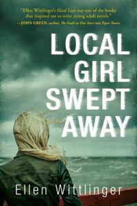 LOCAL GIRL SWEPT AWAY, a young adult novel by Ellen Wittlinger, reviewed by Kristie Gadson
