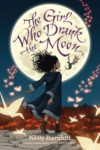 THE GIRL WHO DRANK THE MOON by Kelly Barnhill reviewed by Mandy King