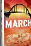MARCH, a graphic narrative by John Lewis, Andrew Aydin, and Nate Powell reviewed, by Brian Burmeister