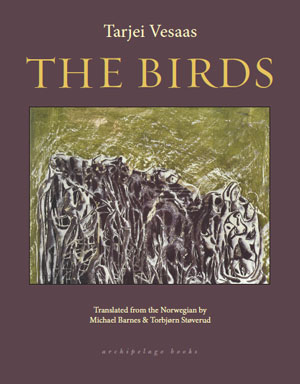 THE BIRDS, a novel by Tarjei Vesaas, reviewed by Melanie Erspamer