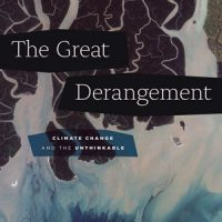 The Great Derangement: Climate Change and the Unthinkable by Amitav Ghosh reviewed by Robert Sorrell