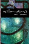 MOTHER-MAILBOX, poems by Emilie Lindemann, reviewed by Rachel Summerfield