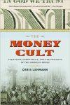 THE MONEY CULT by Chris Lehmann reviewed by Melanie Erspamer