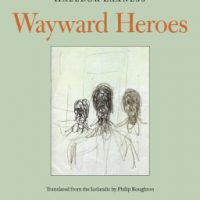 WAYWARD HEROES, a novel by Halldór Laxness, reviewed by Tyson Duffy